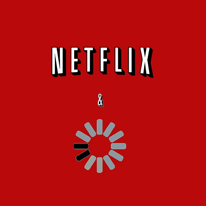 Netflix & Buffering (featuring Emeka Okoye and Aaron Fu)