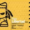 Hay Libertad - Dubioza Kolektiv Feat. La Pegatina (La Phaze, Dj Karim & Punto Rojo Remix)