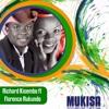 MUKISA - KISEMBO RICHARD Ft FLORENCE RUKUNDO