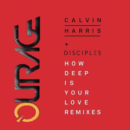Calvin Harris & Desciples - How Deep Is Your Love (Outrage Remix)