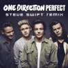 One Direction - Perfect (Steve Swift Remix)