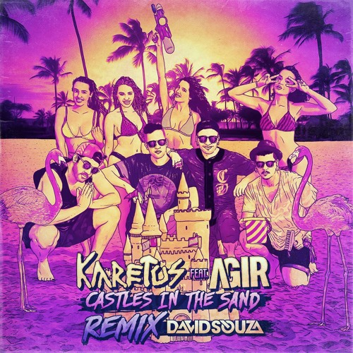 Karetus feat. Agir - Castles In The Sand (David Souza Remix)