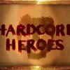Hardcore Heroes: 001 Part 3