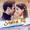 Sanam Re (Title Song) Lyrics -Mithoon , Arijit Singh