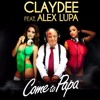Claydee Feat Alex Come To Papa