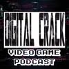 Digital Crack Video Game Podcast Episode 15