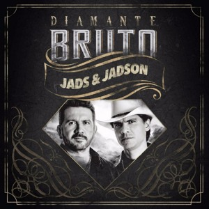 Musica Jads e Jadson Diamante Bruto