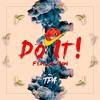 TPA - Do It! (Feat. Lil Jon)