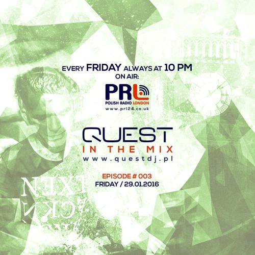 QUEST In The Mix # 003 @ Polish Radio London / 29.01.2016