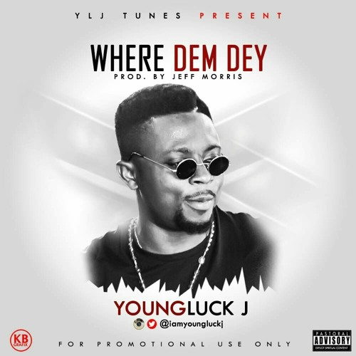 Where Dem Dey - YLJ by Youngluckj Official | Free Listening on SoundCloud