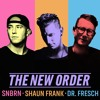 SNBRN X Shaun Frank X Dr. Fresch - The New Order [Thissongissick.com Premiere] [Free Download]