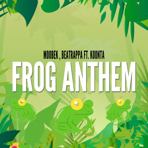 Moobek & Beatrappa feat. Koonta - Frog Anthem (Original Mix)