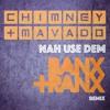 Chimney X Mavado - Nah Use Dem (Banx & Ranx Official Remix) Raw