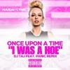 Once Upon A Time (I Was A Hoe) feat. Dj Taj, Mariahlynn & Panic
