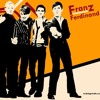Franz Ferdinand - Take Me Out