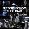 Sketchy Bongo X Shekhinah - Let You Know (acoustic)