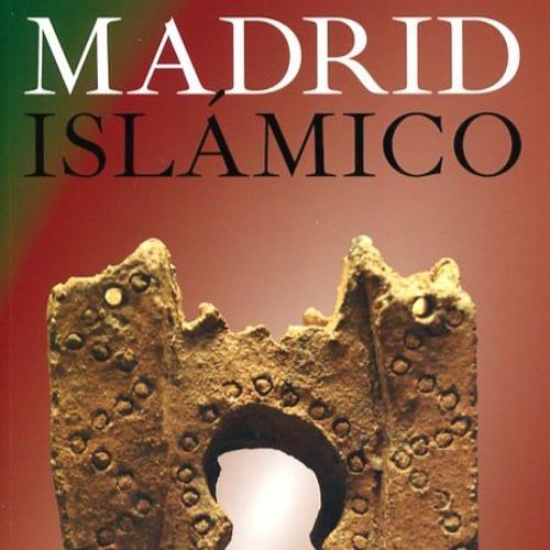 """Presentación del libro """"Madrid islámico"""""""