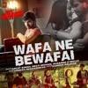 Wafa Ne Bewafai Ki Hai - Arijit Singh - Tera Suroor