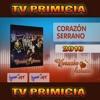 TV PRIMICIA Corazón Serrano - Traicionero amor