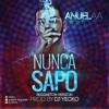 Anuel AA - Nunca Sapo (Reggaeton Version By DJ Yecko)
