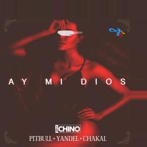 IAmChino Feat. Pitbull, Yandel & Chacal – Ay Mi Dios (A†lan6 Remix)