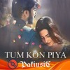 Tum Kon Piya -  PakiusiC