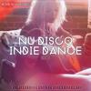 NU DISCO / INDIE DANCE SET 2 - AHMET KILIC