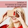 SerifaCast #7 Ferramentas do Google grátis que você não deve ignorar