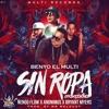 "Benyo El Multi x Bryant Myers x Ñengo Flow x Anonimus ""Sin Ropa"" (Official Remix)"