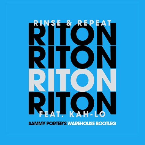 Riton - Rinse & Repeat (Sammy Porters Warehouse Bootleg)