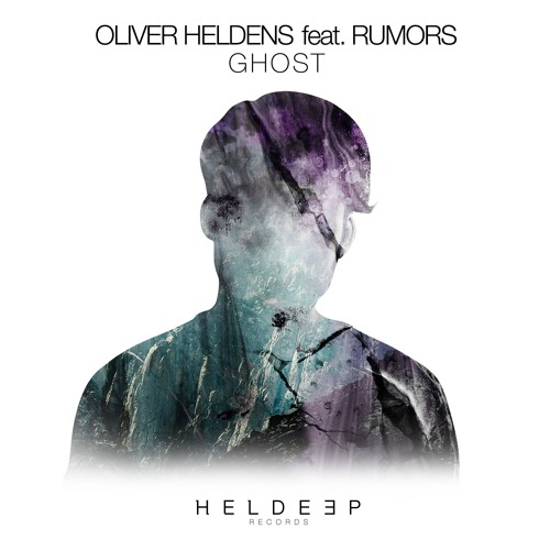 Oliver Heldens feat. RUMORS - Ghost (Free Download)
