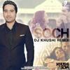 AIRLIFT - SOCH NA SAKEY - DJ KHUSHI REMIX