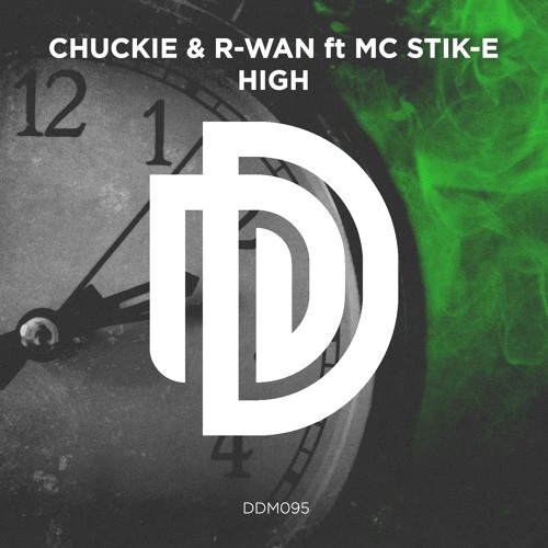 Chuckie & R-Wan feat. MC Stik-E - High (Original Mix)