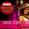 DESI GIRL - DJ PRAT3EK - REMIX (DEMO)