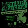 I'm Shipping Up To Boston (Mistrix Remix) - Dropkick Murphys [FREE DOWNLOAD]