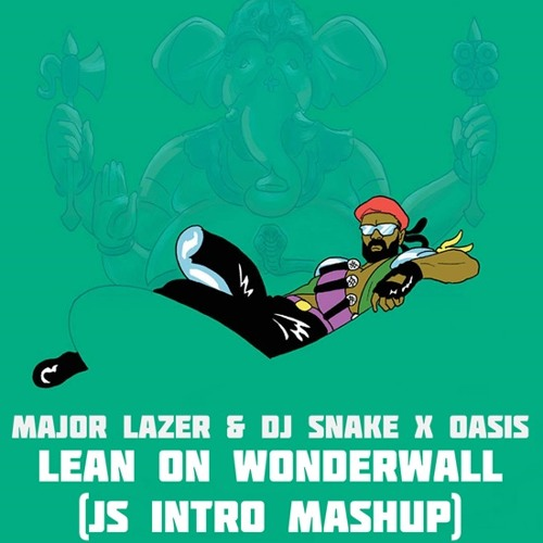 Oasis vs. Major Lazer & DJ Snake & Tiesto & MOTi - Wonderwall Lean On (JS Intro Mashup) by Thoffie - Listen to music