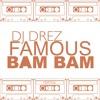 Kanye West - Famous BAM BAM  DJ DREZ REMIX