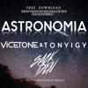 ASTRONOMIA | VICETONE & TONY IGY I SACKDENINTROMIX | NEW VERSION