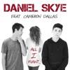 Daftar Lagu Daniel Skye - All I Want ft. Cameron Dallas mp3 (4.33 MB) on topalbums