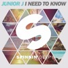 Junior J - I Need To Know (Out Now)