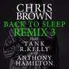 Back To Sleep Remix 3 Ft Tank, R Kelly & Anthony Hamilton