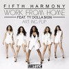 Fifth Harmony Feat Ty Dolla Ign Work From Home Art Inc Flip Mp3