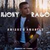 Jhony Rago - Amigos & Amantes