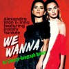 Alexandra Stan & Inna Feat. Daddy Yankee — We Wanna (DJ Electro - Geograph Remix)