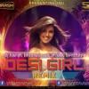 Desi Girl - Dostana Desi Tadka Remix Dj Harsh Bhutani &  Shaikh Brothers[1]
