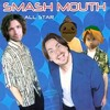 Smash Mouth All Star Ft Game Grumps Mp3