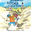 The Family Fletcher Takes Rock Island by Dana Alison Levy, read by Dan Woren