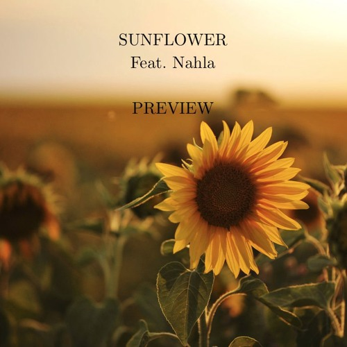 Sunflower Feat. Nahla ( NO RAP VERSION ) PREVIEW by MaximeBoutboul - Listen to music