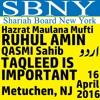 SBNY: Mufti RUHUL AMIN Qasmi Sahib: Taqleed is important