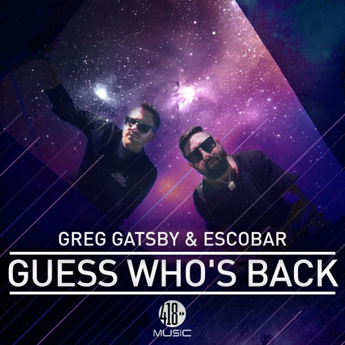 Greg Gatsby & Escobar - Guess Whos Back (Extended)